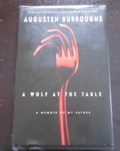 Augusten Burroughs, A Wolf At The Table