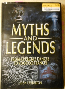 Myths and Legends From Cherokee Dances to Voodoo Trances