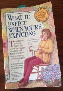 What to Expect When You're Expecting by Heidi Murkoff, Arlene Eisenberg & Sandee Hathaway